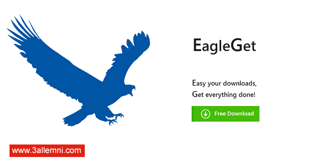 Photo of تحميل برنامج EagleGet 2016