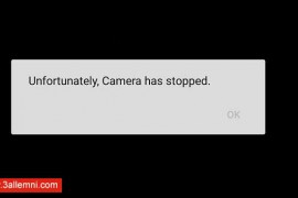 حل مشكلة Unfortunately Camera has Stopped Working