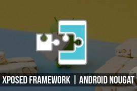 كيف تقوم بتثبيت إضافة XPOSED لنظام أندرويد نوجا 7.0