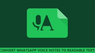 Photo of كيفية تحويل رسالة الواتس أب الصوتية إلى رسالة نصية