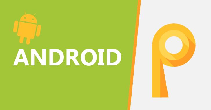 قائمة بجميع الهواتف التي ستصل إليها تحديث أندرويد بي 9.0 Android P 2