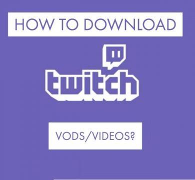كيف تقوم بتنزيل و تحميل مقاطع الفيديو من موقع Twitch
