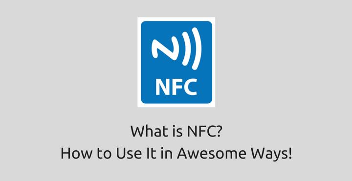 شرح ما هو NFC وطرق رائعة لاستخدامه 1