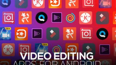Photo of أفضل خمسة تطبيقات تحرير الفيديو بسهوله على أندرويد