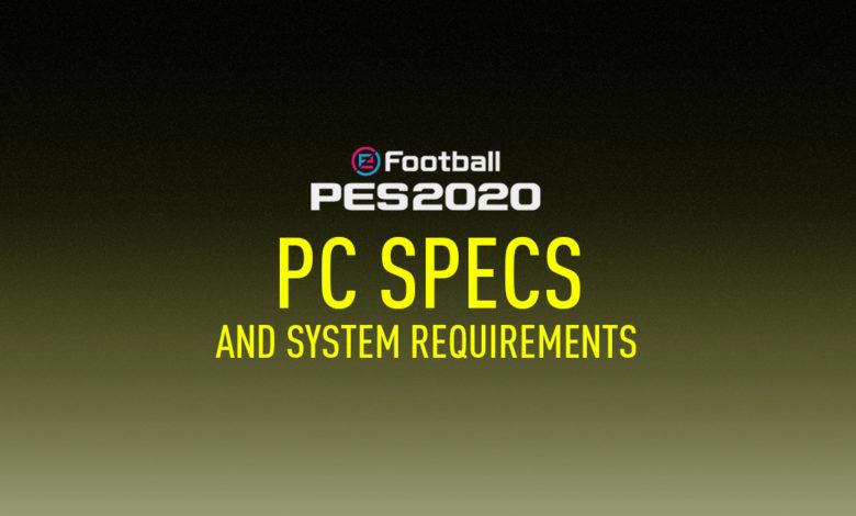 مواصفات ومتطلبات تشغيل لعبة PES 2020 1